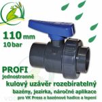 kulový ventil 110 mm profi 10 bar, jednostranně rozpojitelný, napojení lepení/lepení